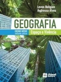 Geografia - Espaço E Vivência - Vol. Único - 3ª Edição