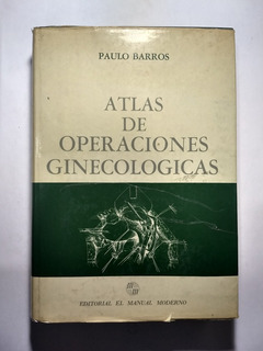 Atlas De Operaciones Ginecológicas , Paulo Barros