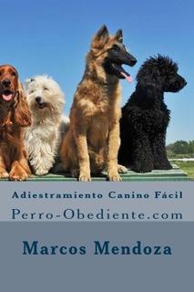 Adiestramiento Canino Fácil: Perro-obediente Libro Original