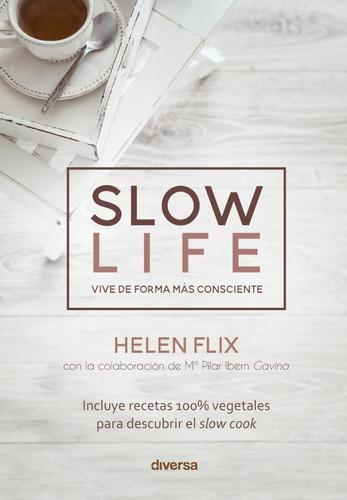 Imagen 1 de 1 de Slow Life, De Helen Flix