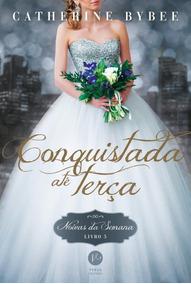 Conquistada Até Terça - Vol. 5 - Noivas Da Semana
