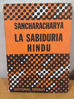 La Sabiduría Hindú. Sancharacharya