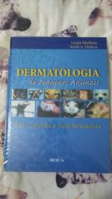 Livro Dermatologia De Pequenos Animais - Atlas Colorido