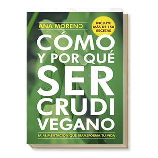 Libro Como Y Porque Ser Crudivegano Moreno Papel Local