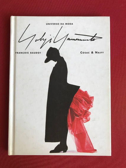 Livro - Yohji Yamamoto - François Baudot - Cosac & Naify