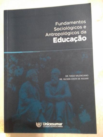 Fundamentos Sociológicos E Antropológicos Da Educação
