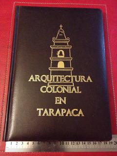 Libro Arquitectura Colonial En Tarapacá Benavides Vilaseca