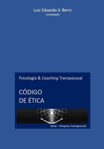 Imagem 1 de 1 de Código De Ética Em Psicologia E Coaching Transpessoal