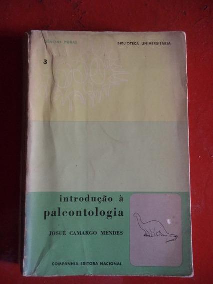 Introdução Á Paleontologia De 1965 = Josué Camargo Mendes