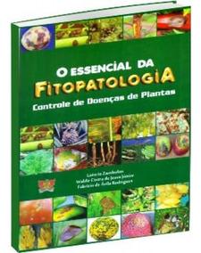 O Essencial Da Fitopatologia: Controle De Doenças De Plantas
