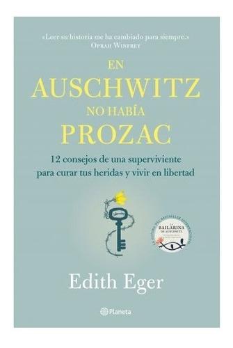 Libro En Auschwitz No Había Prozac - Edith Eger