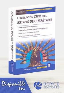 Legislación Civil Del Estado De Querétaro. Edición 2019