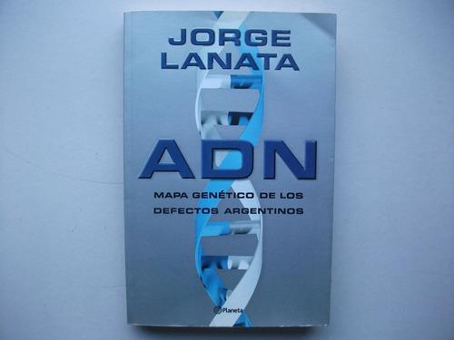 Adn - Mapa Genético Defectos Argentinos - Jorge Lanata