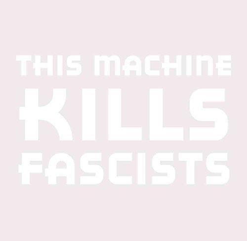 Esta Maquina Mata Fascistas 2016 Comentario Politico 6 Pulga