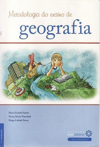 Metodologia Do Ensino De Geografia (inte Fantin, Maria Enei