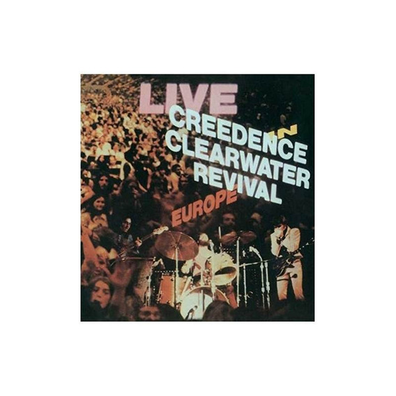 Ccr Creedence Clearwater Revival Live In Europe Lp