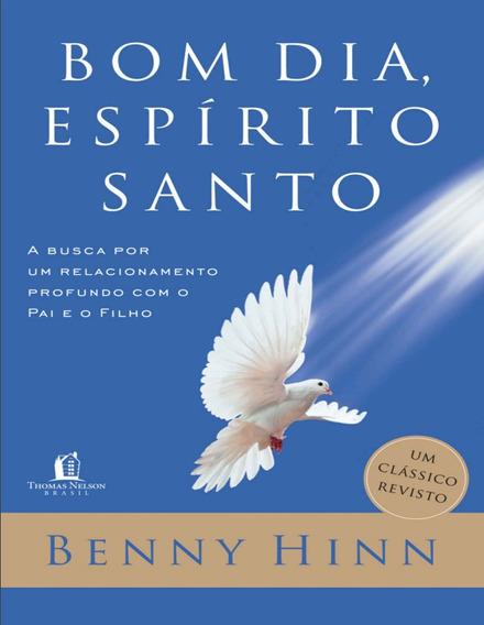 Bom Dia Espirito Santo Benny Hinn