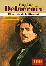 Libro; Eugene Delacroix / El Artista De La Libertad