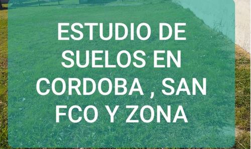 Imagen 1 de 2 de Estudio De Suelos En Córdoba Y Zona, San Fco Y Zona Arroyito