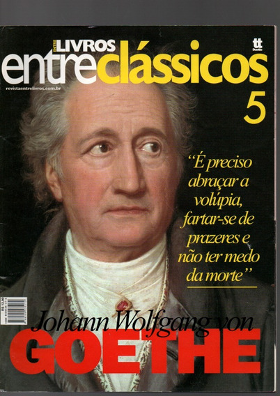Revista Entre Clássicos Johann Wolfgang Von Goethe Nº05