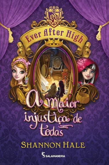 Ever After High - A Maior Injustiça De Todas - Vol. 2