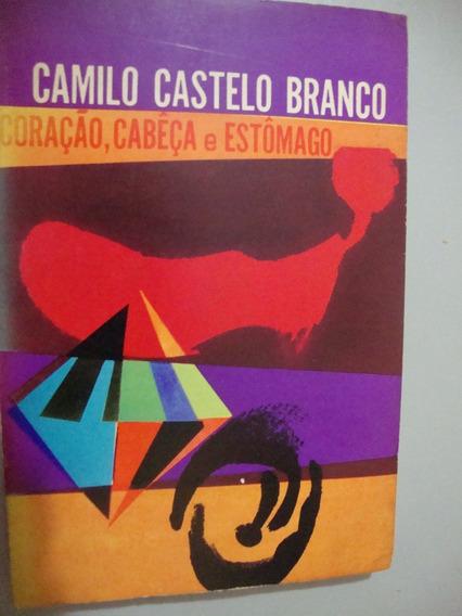 Livro Coração, Cabeça E Estômago - Camilo Castelo Branco