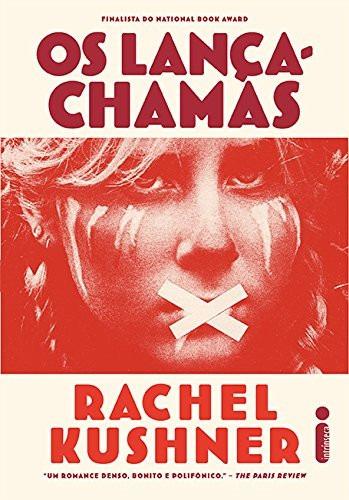 Livro Os Lança Chamas Rachel Kushner Literatura Estrangeira