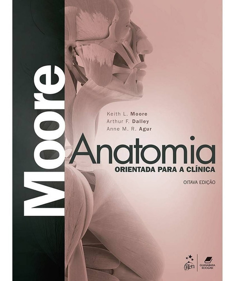 Moore Anatomia Orientada Para A Clínica - 8 Ed 2018
