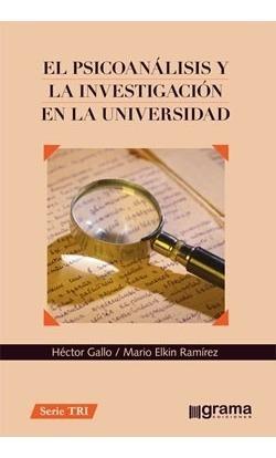Imagen 1 de 1 de El Psicoanálisis Y La Investigación Universidad Gallo (gr)