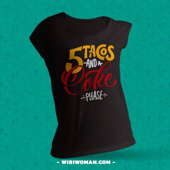 Playera Personalizada Para Mujer 5 Tacos Y 1 Coca Please