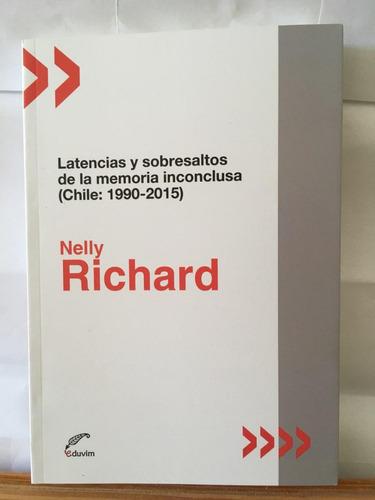 Latencias Y Sobresaltos De La Memoria - Nelly Richard