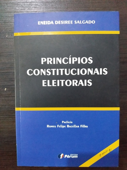 Princípios Constitucionais Eleitorais - Eneida Desiree
