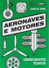 Conhecimentos Técnicos Aeronaves - Jorge M. Homa + Brindes