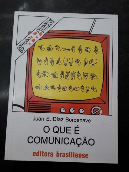 Livro O Que É Comunicação Juan E. Díaz Bordenave