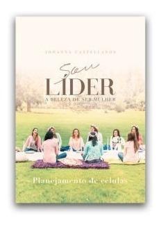 Livro Johanna Castellanos - Sou Líder - A Beleza Ser Mulher