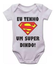 Body De Bebê - Eu Tenho Um Super Dindo !