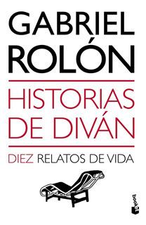 Historias De Diván | Gabriel Rolón