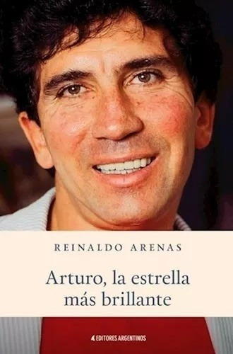 Arturo, La Estrella Más Brillante - Reinaldo Arenas