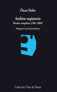 Archivo Expiatorio - Poesías Completas, Oscar Hahn, Visor