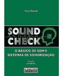 Livro Sound Check.o Básico De Som E Sistemas De Sonorização