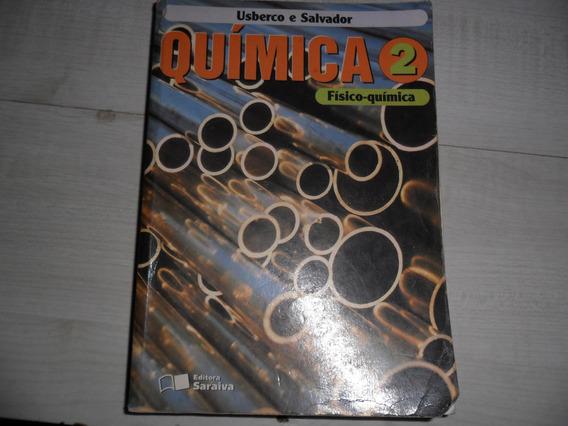 Livro Quimica Fisico-quimica 2 João Usberco