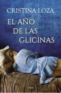 El Año De Las Glicinas De Cristina Loza - Emecé