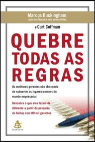 Livro Quebre Todas As Regras - Curt Coffman