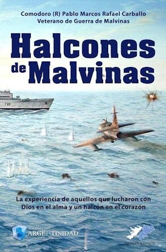 Libro Halcones De Malvinas De Pablo Marcos Rafael Carballo
