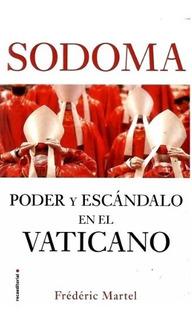 Sodoma Poder Y Escandalo En El Vaticano Libro Martel Frederi