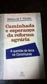 Livro Caminhada E Esperança Da Reforma Agrária - Nelson Ribe