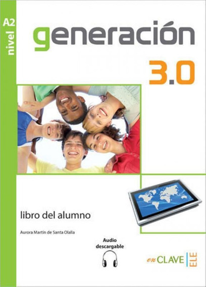 Generacion 3.0 - Libro Del Alumno A2 + Audio Descargable