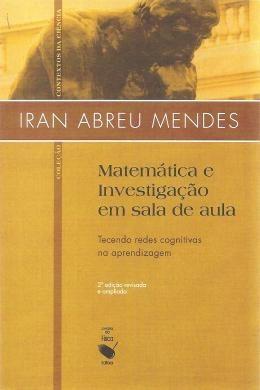 Matematica E Investigacao Na Sala De Aula - Tecendo Redes Co