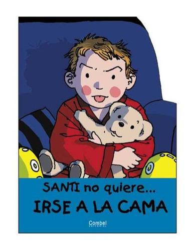 Irse A La Cama . Santi No Quiere...