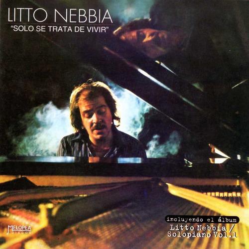 Litto Nebbia - Sólo Se Trata De Vivir / Sólo Piano - Cd